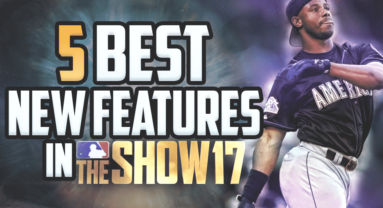 mlb the show 17 5 best new features