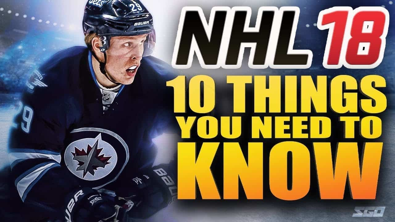 NHL 18 10 Things To Know