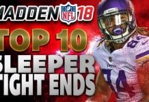 Madden 18 Top 10 Sleeper Tight Ends