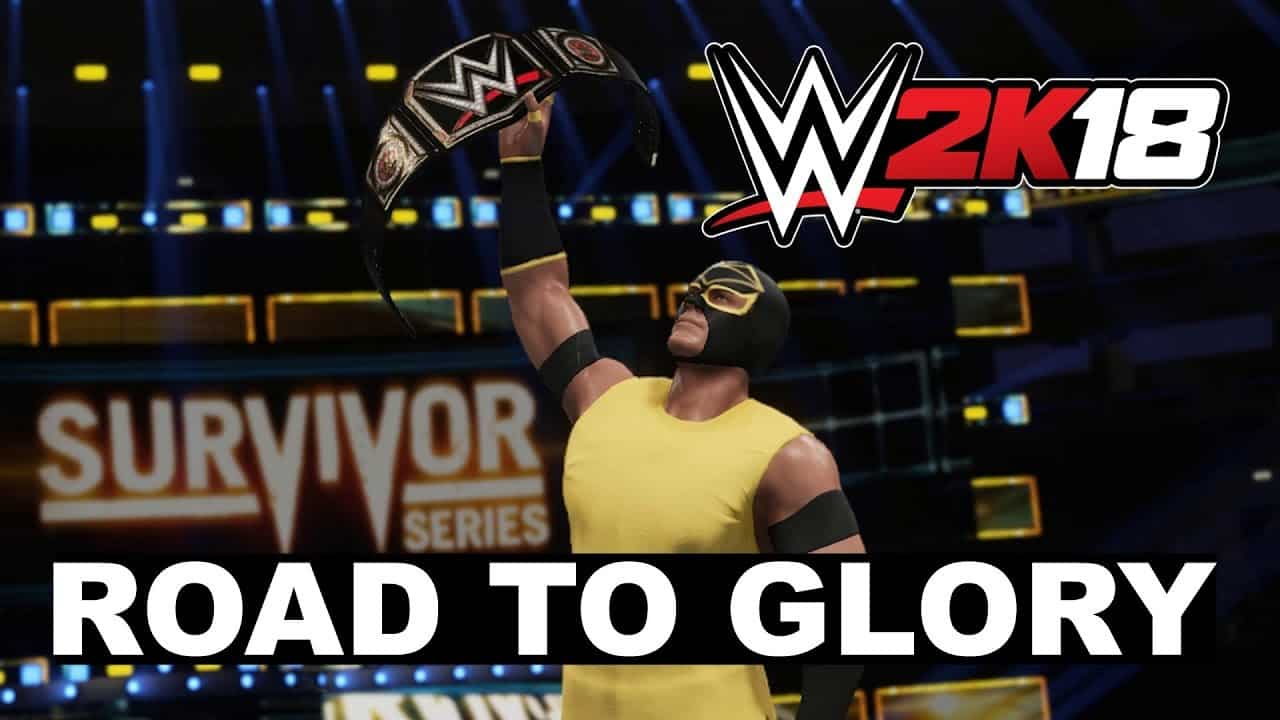 WWE 2K18 Road To Glory
