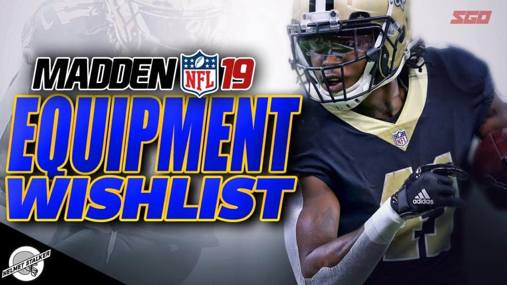 Madden 19 Equipment Wishlist