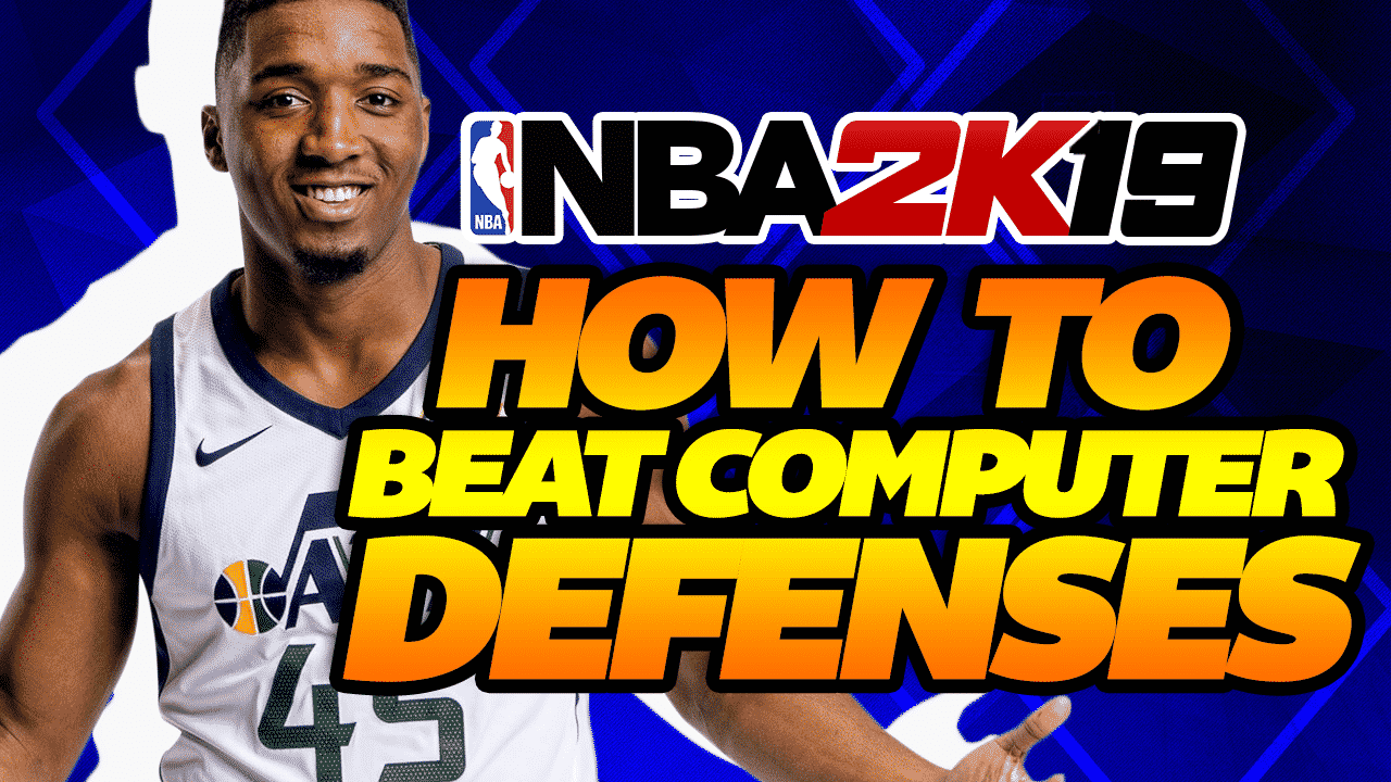 NBA 2K19 Tips: How to Beat CPU Defense! - Sports Gamers Online