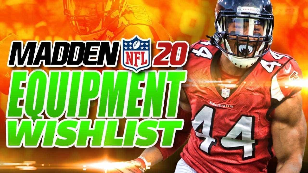 Madden 20 Equipment Wishlist Part 1 - Sports Gamers Online